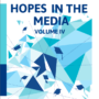 HOPES in the Media Volume IV